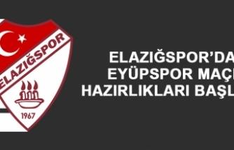 Elazığspor'da Eyüpspor Maçı Hazırlıkları Başladı