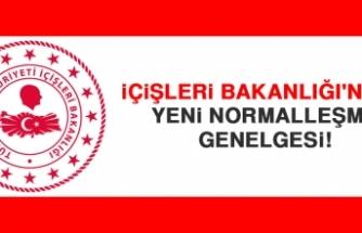 İçişleri Bakanlığı'ndan Yeni Normalleşme Genelgesi!