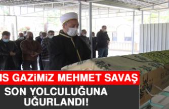 Kıbrıs Gazimiz Mehmet Savaş Son Yolculuğuna Uğurlandı