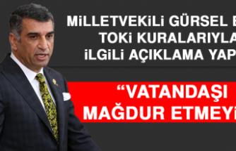 """Milletvekili Erol TOKİ Kuralarıyla İlgili Açıklama Yaptı! """"Vatandaşı Mağdur Etmeyin"""""""
