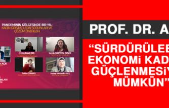 Prof. Dr. Açık: Sürdürülebilir Ekonomi Kadının Güçlenmesiyle Mümkün