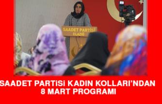 Saadet Partisi Kadın Kolları 8 Mart Programı