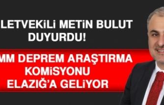 TBMM Deprem Araştırma Komisyonu Elazığ'a Geliyor