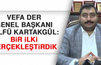 Başkan Zülfü Kartakgül: Bir ilki gerçekleştirdik