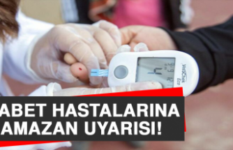 Diyabet Hastalarına Ramazan Uyarısı!