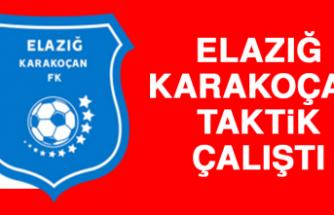 Elazığ Karakoçan, Taktik Çalıştı