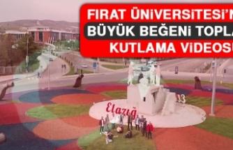 Fırat Üniversitesi'nden Büyük Beğeni Toplayan Kutlama Videosu