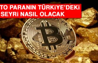 Kripto Paranın Türkiye'deki Seyri Nasıl Olacak
