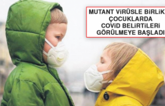 Mutant Virüsle Birlikte Çocuklarda Covid Belirtileri Görülmeye Başladı