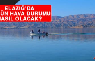 18 Mayıs'ta Elazığ'da Hava Durumu Nasıl Olacak?