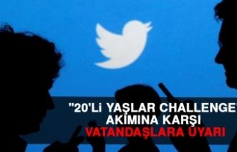 """20'li Yaşlar Challenge"" Akımına Karşı Vatandaşlara Uyarı!"