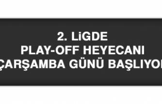 2. Ligde Play-Off Heyecanı Çarşamba Günü Başlıyor