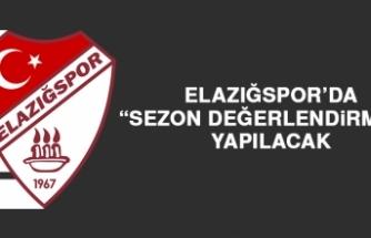 """Elazığspor'da """"Sezon Değerlendirmesi"""" Yapılacak"""