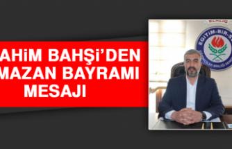 İbrahim Bahşi'den Ramazan Bayramı Mesajı