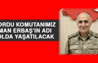 Kolordu Komutanımız Osman Erbaş'ın Adı O Yolda Yaşatılacak