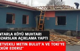 Köy Muhtarından, Milletvekili Bulut ve TOKİ'ye Teşekkür