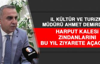 Müdür Demirdağ: Harput Kalesi Zindanlarını Bu Yıl Ziyarete Açacağız