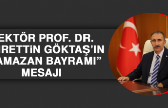 "Rektör Prof. Dr. Göktaş'ın ""Ramazan Bayramı"" Mesajı"