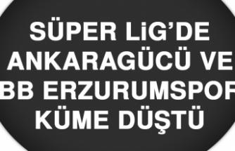 Süper Lig'de Ankaragücü ve BB Erzurumspor Küme Düştü