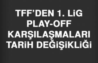 TFF'den 1. Lig Play-Off Karşılaşmaları Tarih Değişikliği
