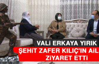 Vali Erkaya Yırık Şehit Zafer Kılıç'ın Ailesini Ziyaret Etti