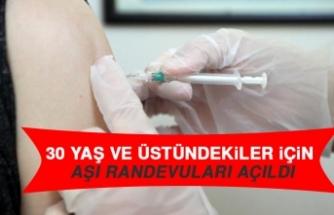 30 Yaş ve Üstündekiler İçin Aşı Randevuları Açıldı