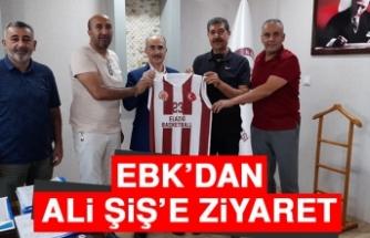 EBK'dan Ali Şiş'e Ziyaret
