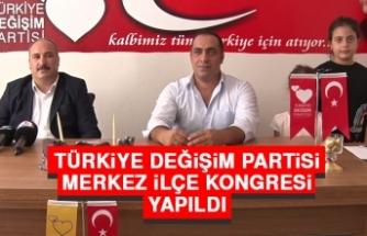 Türkiye Değişim Partisi Merkez İlçe Kongresi Yapıldı