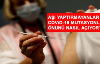 Aşı yaptırmayanlar Kovid-19 mutasyonlarının önünü nasıl açıyor?