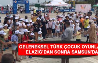 Geleneksel Türk Çocuk Oyunları Elazığ'dan Sonra Samsun'da
