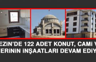 Gezin'de 122 Adet Konut, Cami ve İşyerinin İnşaatları Devam Ediyor