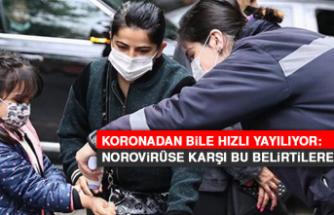 Koronadan bile hızlı yayılıyor: Norovirüse karşı bu belirtilere dikkat!