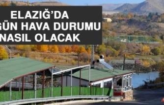 24 Ekim'de Elazığ'da Hava Durumu Nasıl Olacak?