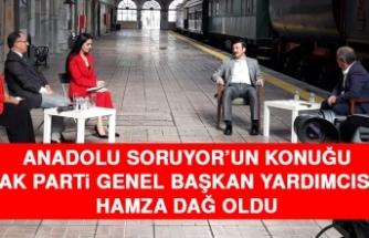 Anadolu Soruyor'un Konuğu Genel Başkan Yardımcısı Dağ Oldu