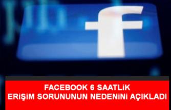 Facebook 6 Saatlik Erişim Sorununun Nedenini Açıkladı