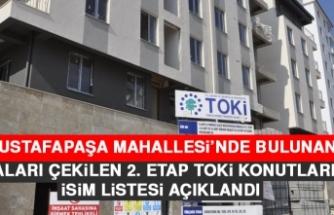 Kuraları Çekilen Mustafapaşa Mahallesi 2. Etap Konutlarının İsim Listesi Açıklandı