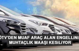 ÖTV'den Muaf Araç Alan Engellinin Muhtaçlık Maaşı Kesiliyor