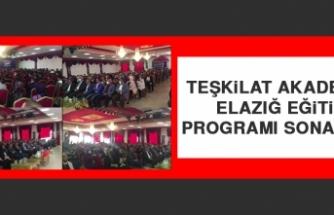 Teşkilat Akademisi Elazığ Eğitim Programı Sona Erdi