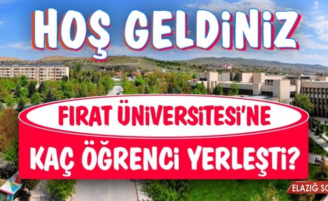 Fırat Üniversitesi'ne Kaç Öğrenci Yerleşti?