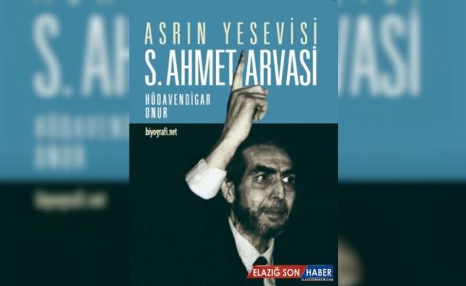 """""""Asrın Yesevisi: S. Ahmet Arvasi"""" kitabının üçüncü baskısı çıktı"""