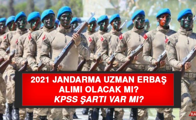 2021 jandarma uzman erbaş alımı olacak mı?