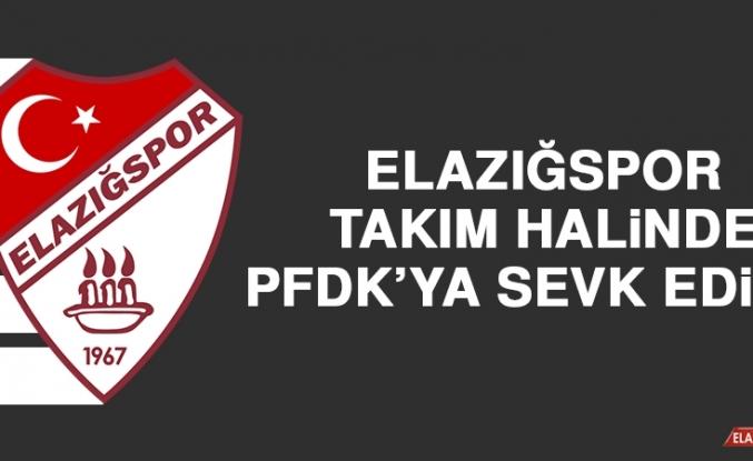Elazığspor, Takım Halinde PFDK'ya Sevk Edildi