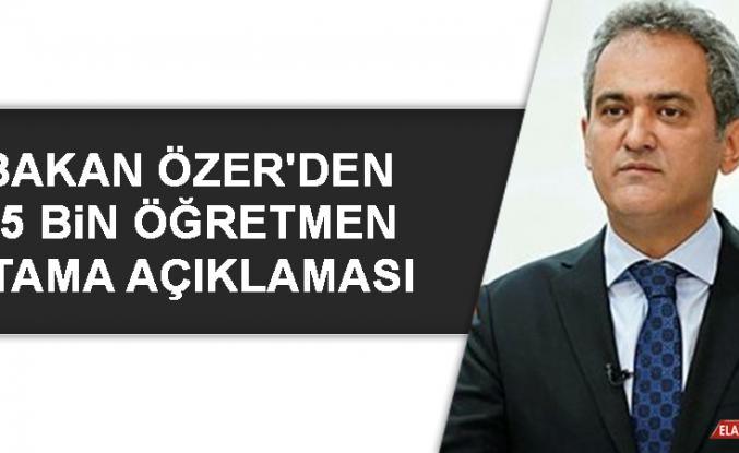 Bakan Özer'den 15 Bin Öğretmen Atama Açıklaması